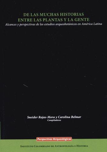 De Las Muchas Historias Entre Las Plantas Y La Gente Alcances Y Perspectivas De Los Estudios Arqueobotanicos E