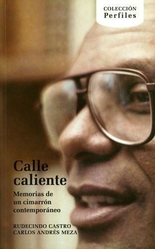Calle Caliente. Memorias De Un Cimarron Contemporaneo