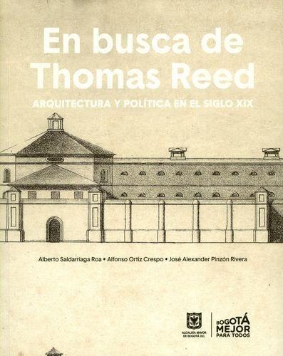 En Busca De Thomas Reed (Nueva Version). Arquitectura Y Politica En El Siglo Xix