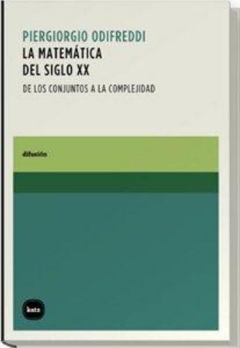 Matematica Del Siglo Xx (L) De Los Conjuntos A La Complejidad, La