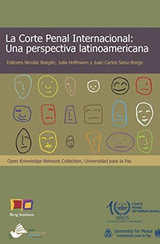 Corte Penal Internacional Una Perspectiva Latinoamericana, La