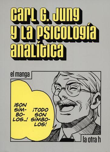 Carl G. Jung Y La Psicologia Analitica (En Historieta / Comic)