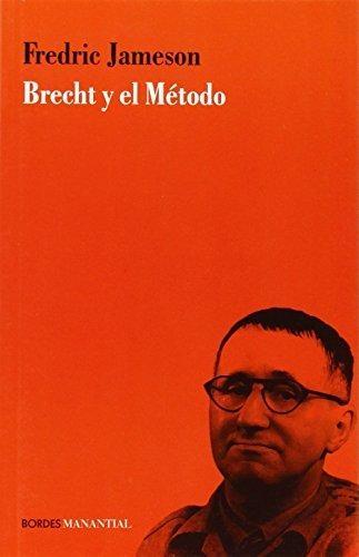 Brecht Y El Metodo