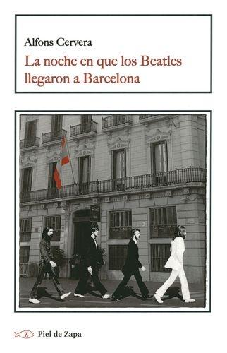 Noche En Que Los Beatles Llegaron A Barcelona, La