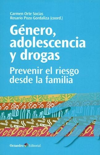 Genero Adolescencia Y Drogas Prevenir El Riesgo Desde La Familia