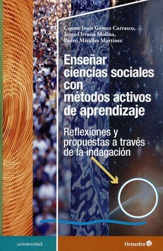 Enseñar Ciencias Sociales Con Metodos Activos De Aprendizaje Reflexiones Y Propuestas A Traves De La Indagacio