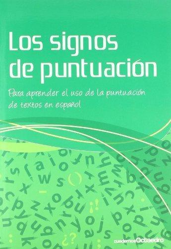 Signos De Puntuacion. Para Aprender El Uso De La Puntuacion De Textos En Español, Los