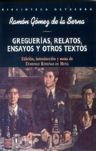 Greguerias Relatos Ensayos Y Otros Textos