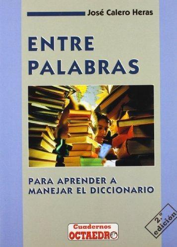 Entre Palabras (2ª Ed) Para Aprender A Manejar El Diccionario