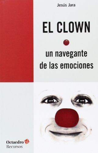 Clown Un Navegante De Las Emociones, El