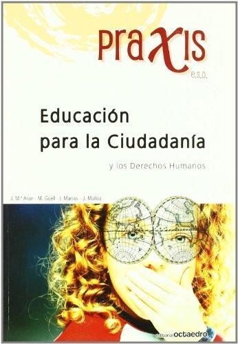 Educacion Para La Ciudadania Y Los Derechos Humanos Praxis E.S.O.