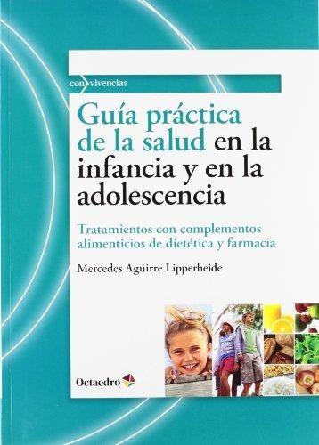 Guia Practica De La Salud En La Infancia Y En La Adolescencia Tratamientos Con Complementos Alimenticios
