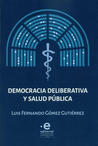 Democracia Deliberativa Y Salud Publica