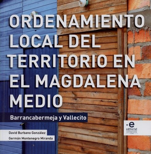 Ordenamiento Local Del Territorio En El Magdalena Medio Barrancabermeja Y Vallecito
