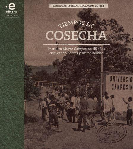Tiempos De Cosecha Instituto Mayor Campesino 55 Años Cultivando Lideres Y Sostenibilidad