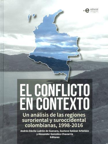 Conflicto En Contexto Un Analisis De Las Regiones Suroriental Y Suroccidental Colombianas 1998-2016, El