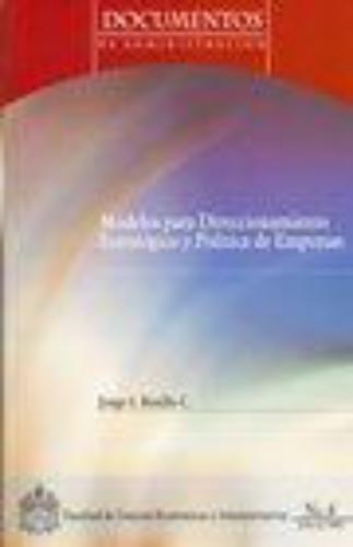 Modelos Para Direccionamiento Estrategico Y Politica De Empresas
