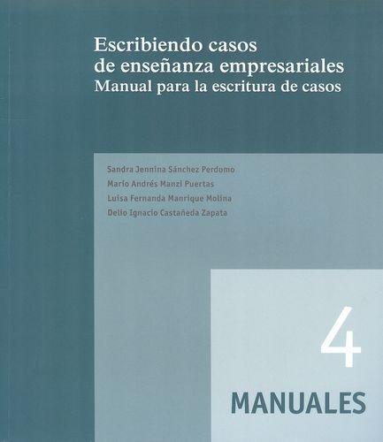 Escribiendo Casos De Enseñanza Empresariales Manual Para La Escritura De Casos
