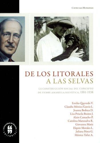 De Los Litorales A Las Selvas La Construccion Social Del Concepto De Fiebre Amarilla Selvatica 1881-1938