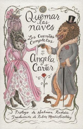 Quemar Las Naves Los Cuentos Completos Angela Carter