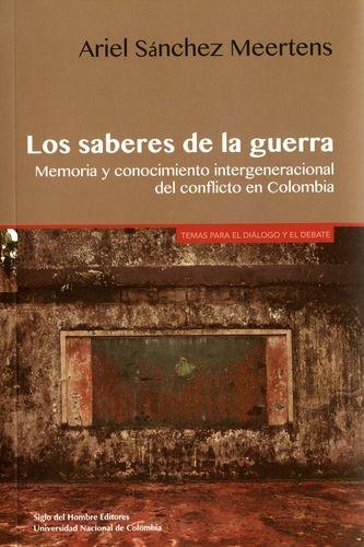 Saberes De La Guerra. Memoria Y Conocimiento Intergeneracional Del Conflicto En Colombia, Los