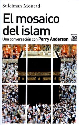 Mosaico Del Islam. Una Conversacion Con Perry Anderson, El