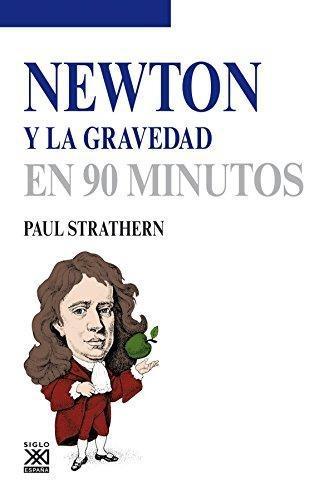 Newton Y La Gravedad En 90 Minutos