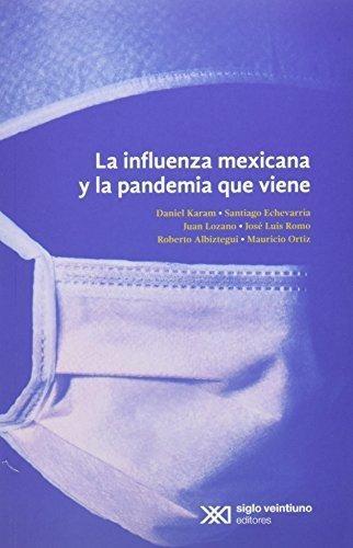 Influenza Mexicana Y La Pandemia Que Viene, La