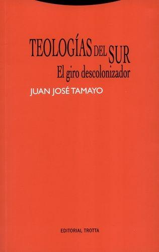 Teologias Del Sur El Giro Descolonizador
