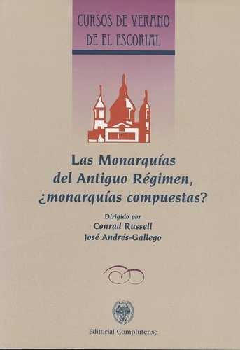 Monarquias Del Antiguo Regimen ¿Monarquias Compuestas?, Las