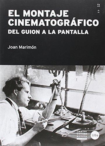 Montaje Cinematografico. Del Guion A La Pantalla, El