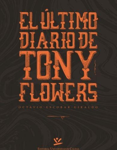 Ultimo Diario De Tony Flowers, El