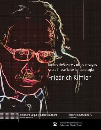 No Hay Software Y Otros Ensayos Sobre Filosofia De La Tecnologia