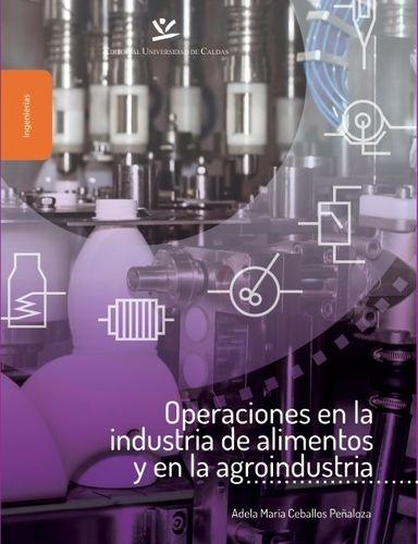 Operaciones En La Industria De Alimentos Y En La Agroindustria