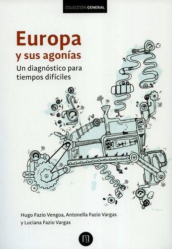 Europa Y Sus Agonias Un Diagnostico Para Tiempos Dificiles