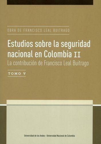 Obra De Francisco Leal Buitrago (T.V) Estudios Sobre La Seguridad Nacional En Colombia Ii