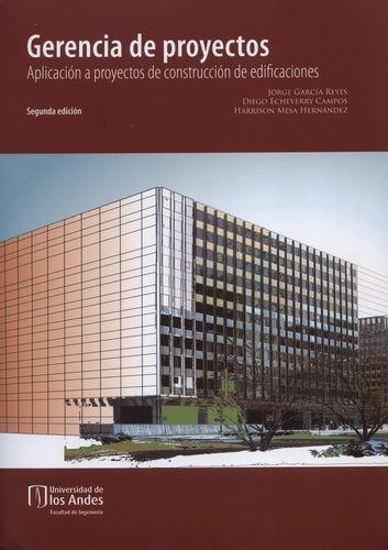 Gerencia De Proyectos (2ª Ed) Aplicacion A Proyectos De Construccion De Edificaciones