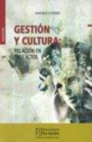 Gestion Y Cultura: Relacion En Tres Actos