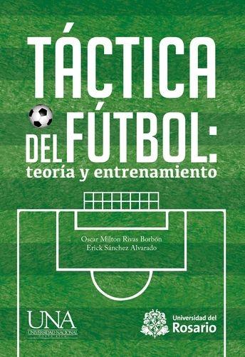 Tactica Del Futbol Teoria Y Entrenamiento