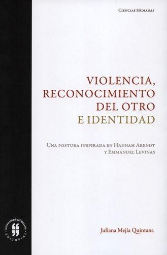 Violencia Reconocimiento Del Otro E Identidad