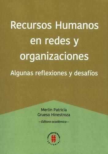 Recursos Humanos En Redes Y Organizaciones. Algunas Reflexiones Y Desafios