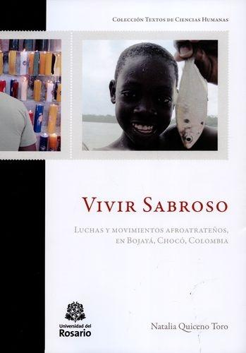 Vivir Sabroso Luchas Y Movimientos Afroatrateños En Bojaya Choco Colombia