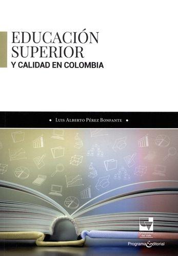 Educacion Superior Y Calidad En Colombia