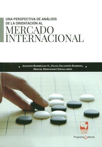Una Perspectiva De Analisis De La Orientacion Al Mercado Internacional
