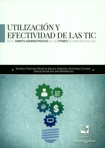 Utilizacion Y Efectividad De Las Tic En El Ambito Administrativo De La Pymes De Santiago De Cali