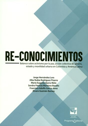 Reconocimientos Balance Sobre Activismo Por La Paz Accion Colectiva De Genero Estado Y Movilidad Urbana En Col
