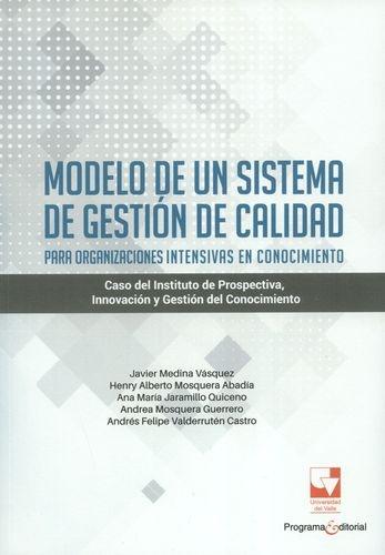Modelo De Un Sistema De Gestion De Calidad Para Organizaciones Intensivas En Conocimiento