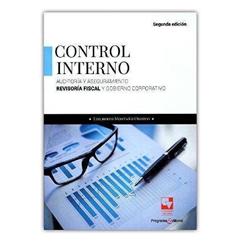Control Interno Auditoria Y Aseguramiento. Revisoria Fiscal Y Gobierno Corporativo