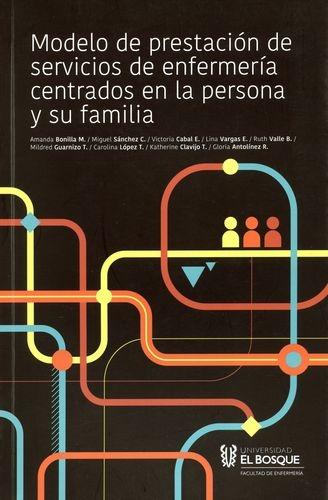 Modelo De Prestacion De Servicios De Enfermeria Centrados En La Persona Y Su Familia