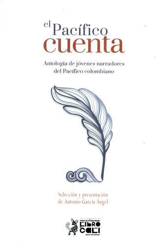 Pacifico Cuenta. Antologia De Jovenes Narradores Del Pacifico Colombiano, El